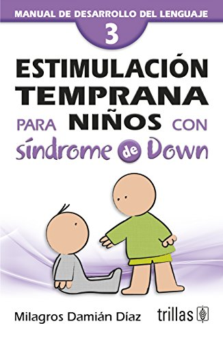 9789682465918: 3: Estimulacion temprana para ninos con sindrome de Down / Early Stimulation for Children with Down Sindrome: Manual de desarrollo del lenguaje / Guide to Language Development (Spanish Edition)