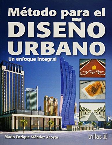 9789682465949: Metodo para el diseno urbano/ Urban Design Method: Un Enfoque Integral/ an Internal Approach (Spanish Edition)