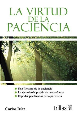 9789682466434: La virtud de la paciencia / The Power of Patience (Spanish Edition)