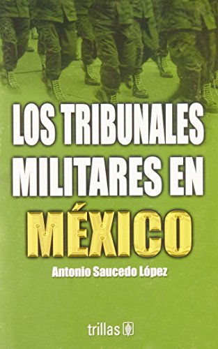 Tribunales militares en mexico/ Military Courts in Mexico (Spanish Edition)