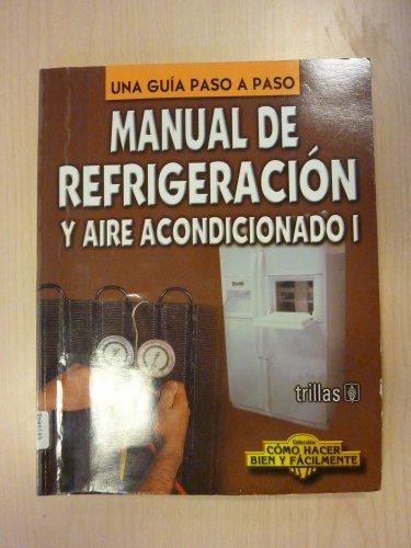 Manual de refrigeracion y aire acondicionado/ Refrigeration: Editorial Trillas Sa