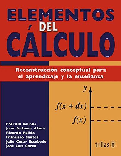 9789682467325: Elementos del calculo / Elements of Calculus: Reconstruccion conceptual para el aprendizaje y la ensenanza / Reconstructive Concepts for Learning and Teaching (Spanish Edition)