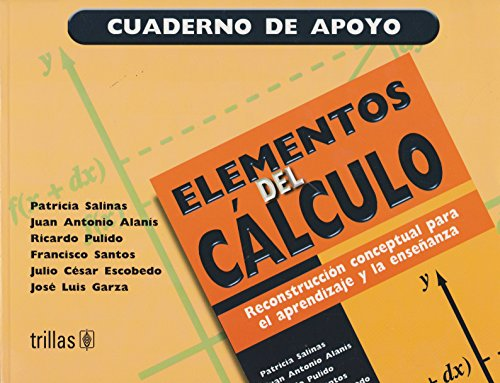 9789682467332: Elementos del calculo/ Elements of Calculus: Reconstruccion Conceptual Para El Aprendizaje Y La Ensenanza/ Reconstructive Concepts for Learning and Teaching (Spanish Edition)