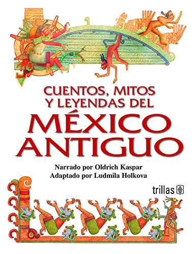 9789682467677: Cuentos, mitos y leyendas del Mexico antiguo (Spanish Edition)