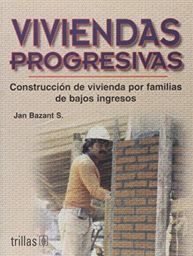 9789682468322: Viviendas progresivas/ Progressive Homes: Construccion De Vivienda Para Familias De Bajos Ingresos/ Housing Construction for Low-income Families (Spanish Edition)