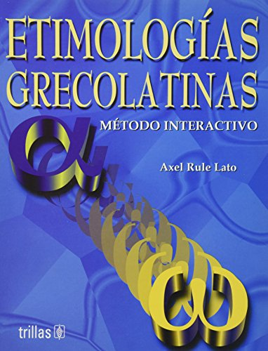 ETIMOLOGIAS GRECOLATINAS (METODO INTERACTIVO): RULE LATO, AXEL