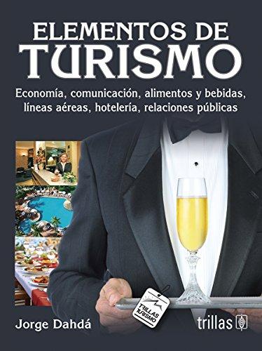 9789682468742: Elementos de turismo/ Elements of tourism: Economia, Comunicacion, Alimentos Y Bebidas, Lineas/ Economics, Communication, Food and Beverage, Lines (Spanish Edition)