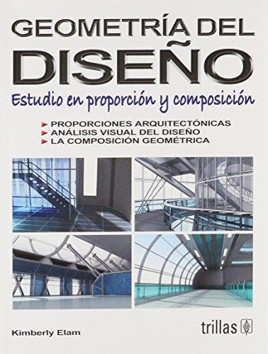 9789682468773: Geometria del diseno/ Geometry of Design: Estudio En Proporcion Y Composicion/ Studies in Proportion and Composition (Spanish Edition)