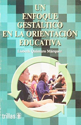 Enfoque gestáltico en la orientación educativa, Un.: Quintero Márquez, Lisbeth