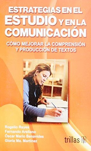 9789682469169: Estrategias en el estudio y en la comunicacion/ Study and communication Strategies: Como Mejorar La Comprension Y Produccion De Textos/ How to Improve ... and Production of Texts (Spanish Edition)