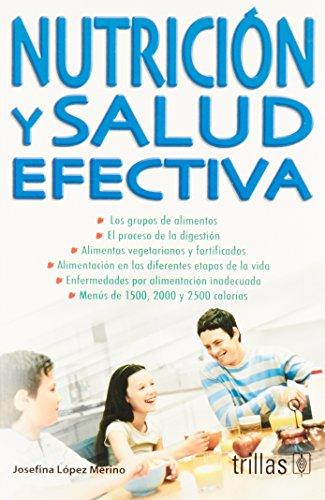Nutricion y salud efectiva/ Nutrition and Effective: Merino, Josefina Lopez