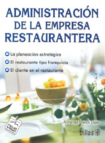 9789682469374: Administracion de la empresa restaurantera/ Restaurant busines's Management (Spanish Edition)
