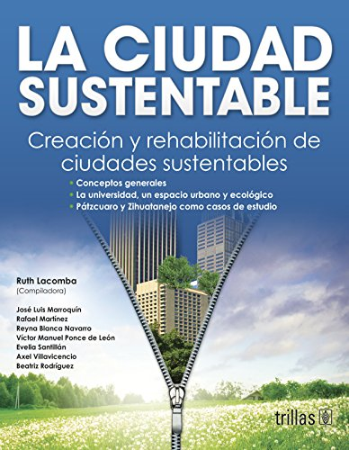 9789682469381: La ciudad sustentable/ The sustainable city: Creacion Y Rehabilitacion De Ciudades Sustentables/ Rehabilitation and Creation of Sustainable Cities (Spanish Edition)