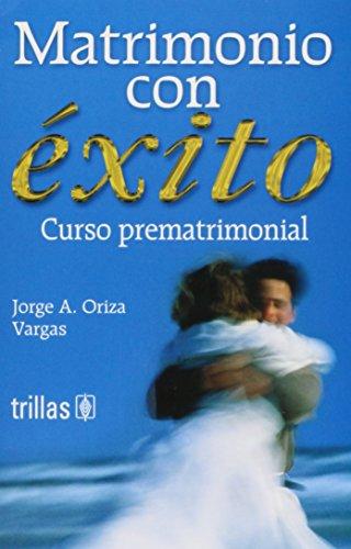 9789682469510: Matrimonio con exito/ Successful Marriage: Curso Prematrimonial/ Premarital Course (Spanish Edition)