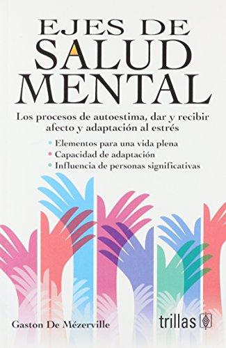 9789682469770: Ejes de salud mental/ Axes of Mental Health: Los Procesos De Autoestima, Dar Y Recibir Afecto Y Adaptacion Al Estres/ the Processes of Self-esteem, ... and Stress Adaptation (Spanish Edition)