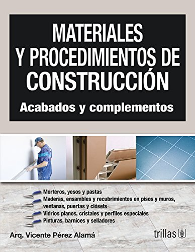 9789682469961: Materiales y procedimientos de construccion/ materials and Construction processes: Acabados Y Complementos/ Finishing and Accessories