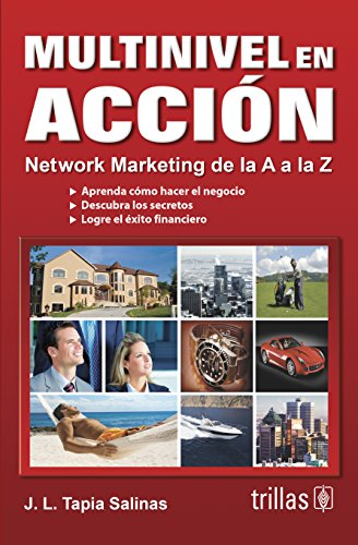 Multinivel en accion / Multilevel in Action: Network marketing de la A a la Z / Network ...
