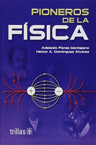 9789682470356: Pioneros de la fisica/ Pioneers of the physics (Spanish Edition)