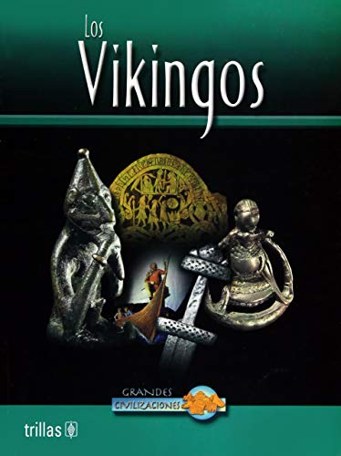 9789682470608: Los Vikingos / The Vikings (Grandes Civilizaciones) (Spanish Edition)