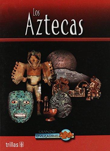9789682470615: Los Aztecas / Aztec Life (Grandes Civilizaciones / Great Civilizations) (Spanish Edition)