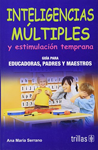 9789682470714: Inteligencias multiples y estimulacion temprana/ Early Learning and Multiple Intelligences: Guia para educadores, padres y maestros/ Guide for educator, parents and teachers (Spanish Edition)