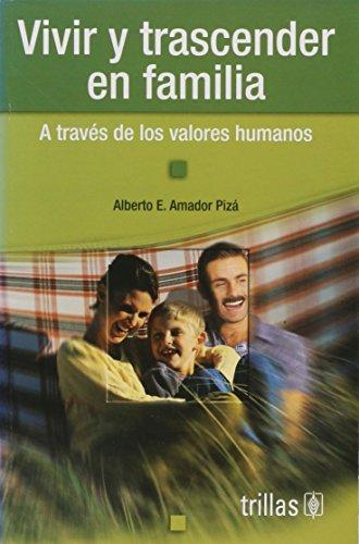 Vivir y trascender en familia a traves: Piza, Alberto E.