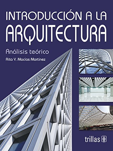 9789682471100: Introduccion a la arquitectura/ Introduction to Architecture: Analisis Teorico/ Theoretical Analysis (Spanish Edition)