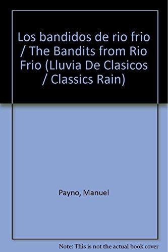 9789682471162: Los bandidos de rio frio / The Bandits from Rio Frio (Lluvia de clasicos / Classics Rain)