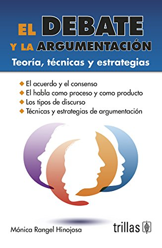 9789682471247: El Debate Y La Argumentacion/ The Debate and the Argument: Teoria, Tecnicas Y Estrategias (Spanish Edition)