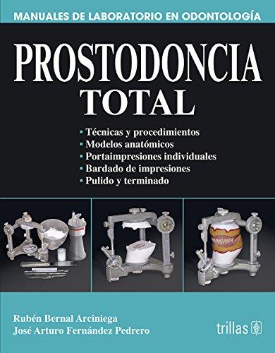 Prostodoncia total/ Total Prosthodontics (Manuales De Laboratorio: Arciniega, Ruben Bernal