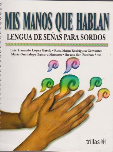 Mis manos que hablan / My Hands: Garcia, Luis Armando