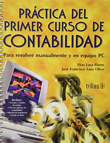 Practica del primer curso de contabilidad/ Practice: Flores, Elias Lara