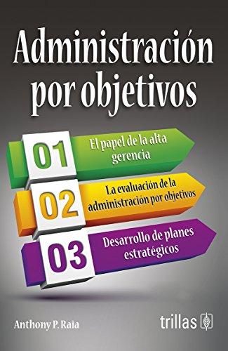 Administracion por objetivos/ Management by objectives (Teoria: Raia, Anthony P.