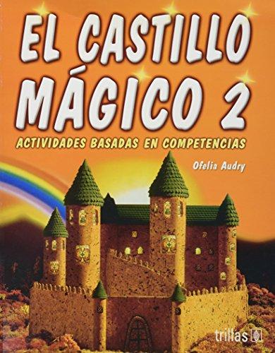 9789682472138: 2: El castillo magico/ The Magic Castle: Actividades Basada En Competencias