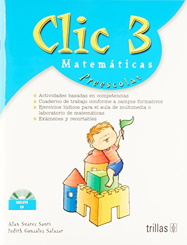9789682472251: Clic 3 matematicas preescolar/ Click 3 preschool math: Actividades Matematicas Basadas En Competencias/ Mathematics Activities Based on Skills (Spanish Edition)