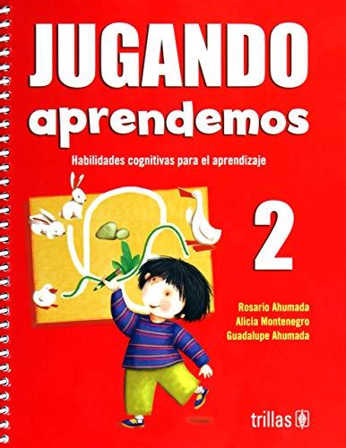 9789682472275: Jugando aprendemos 2 / Palying We Learn: Habilidades cognitivas para el aprendizaje por competencias / Cognitive Skills for Learning (Spanish Edition)