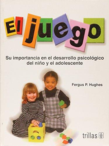 El juego/ The game: Su Importancia En: Hughes, Fergus P.