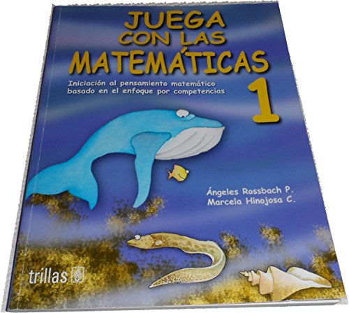 9789682472381: Juega con las matematicas 1/ Play with math: Iniciacion Al Pensamiento Matematico Basado En El Enfoque Por Competencias/ Mathematical Thinking ... Approach by Competencies (Spanish Edition)