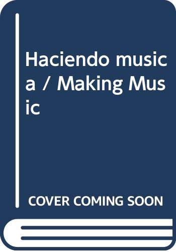 Haciendo musica / Making Music (Spanish Edition): Dubovoy, Karen