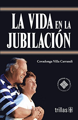 La vida en jubilacion/ Life in retirement: Covadonga Villa Carrandi