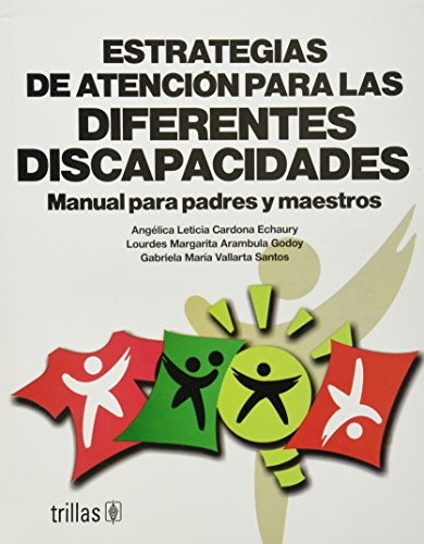 9789682472633: Estrategias de atencion para las diferentes discapacidades/ Care strategies for the different disabilities: Manual Para Padres Y Maestros/ Manual for Parents and Teachers