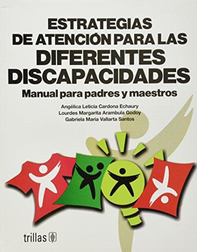 Estrategias de atencion para las diferentes discapacidades/ Care strategies for the different ...