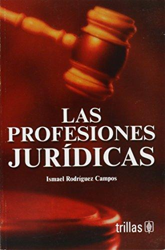Las profesiones juridicas/ The legal professions (Spanish: Ismael Rodriguez Campos