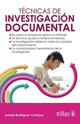 Tecnicas de investigacion documental/ Documentary research techniques: Campos, Ismael Rodriguez