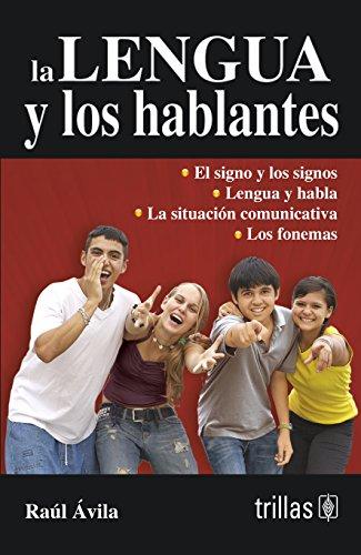 La lengua y los hablantes / The: Avila, Raul