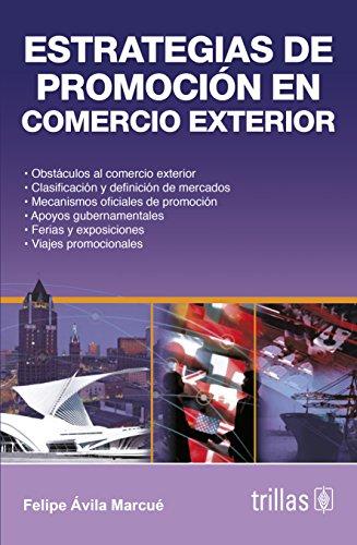 Estrategias de promocion en comercio exterior/ Promotion: Marcue, Felipe Avila
