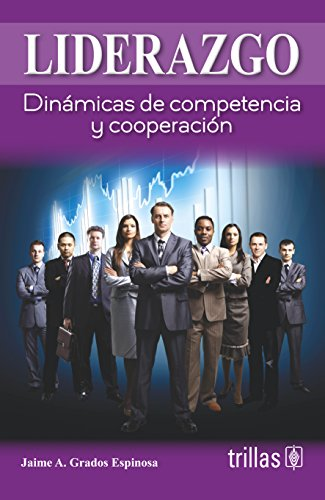 9789682473272: Liderazgo/ Leadership: Dinamicas De Competencias Y Cooperacion/ Dinamics of Competition and Cooperation