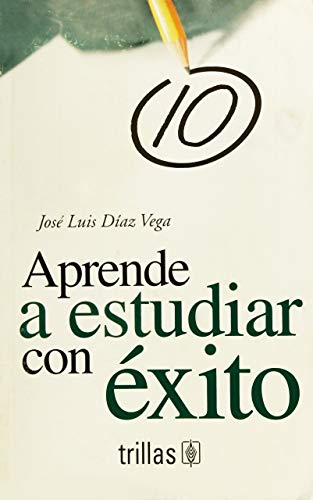 9789682473296: Aprende a estudiar con exito / Learn how to study successfully (Spanish Edition)