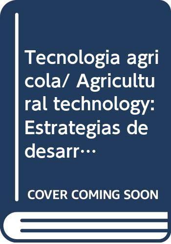 9789682473562: Tecnologia agricola/ Agricultural technology: Estrategias de desarrollo/ Development strategies (Spanish Edition)