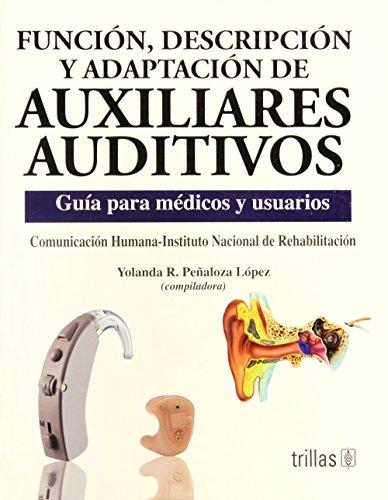 9789682473760: Funcion, Descripcion Y Adaptacion De Auxiliares Auditivos: Guia Para Medicos Y Usuarios (Spanish Edition)